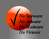 No Spyware - No Adware - No Malware - No Viruses